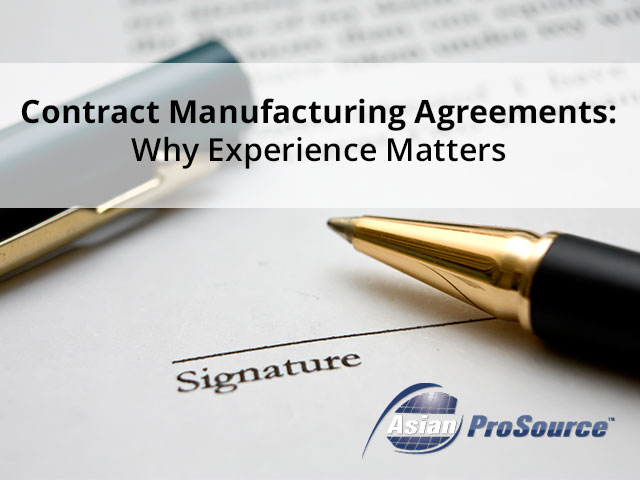 Contract Manufacturing Agreements Why Experience Matters